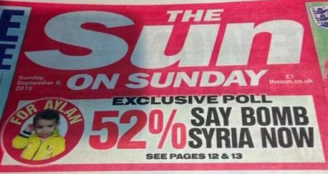 "British newspaper Sun: ""exclusive poll, 52% say bomb Syria now for Aylan"""